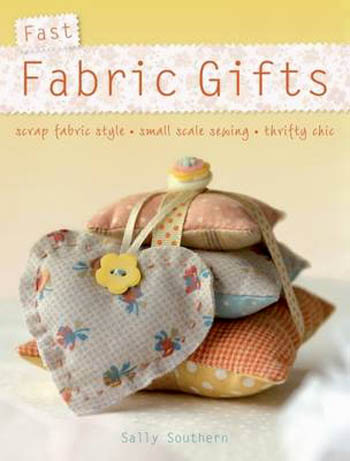 Fast Fabric Gifts Book by Sally Southern