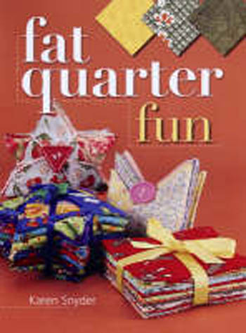 Fat Quarter Fun Book by Karen Snyder - Fourteen Projects