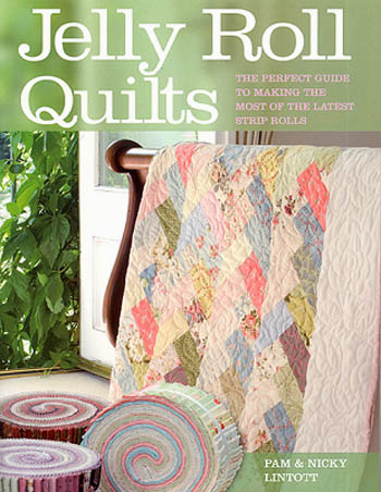 Jelly Roll Quilts Book by Pam & Nicky Lintott